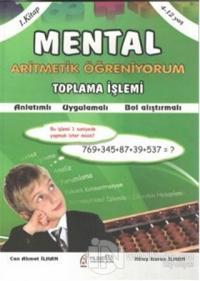 Mental Aritmetik Öğreniyorum 2. Kitap - Toplama İşlemi