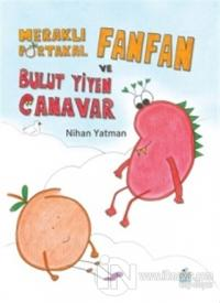 Meraklı Portakal Fanfan ve Bulut Yiyen Canavar (Ciltli)