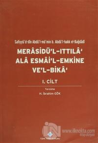 Merasidü'l-Ittıla' Ala Esmai'l Emkine Ve'l-Bika 1.Cilt