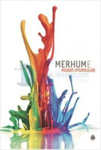 Merhume - İmzalı %20 indirimli Murat Uyurkulak