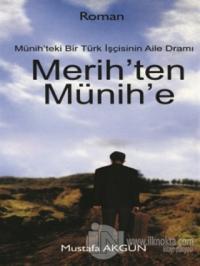 Merih'ten Münih'e %10 indirimli Mustafa Akgün