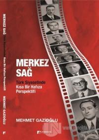 Merkez Sağ - Türk Siyasetinde Kısa Bir Hafıza Perspektifi Mehmet Gazio