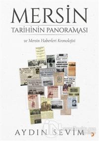 Mersin Tarihinin Panoraması ve Mersin Haberleri Kronolojisi