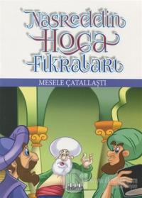 Mesele Çatallaştı - Nasreddin Hoca Fıkraları