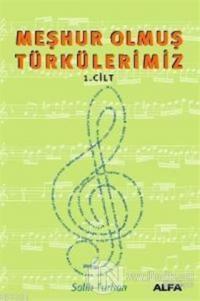 Meşhur Olmuş Türkülerimiz 1. Kitap