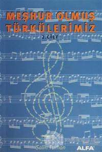 Meşhur Olmuş Türkülerimiz 2. Kitap