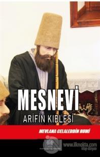 Mesnevi -  Arifin Kıblesi (Altıncı Defter)