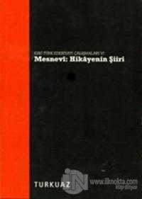 Mesnevi - Hikayenin Şiiri
