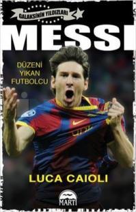 Messi - Düzeni Yıkan Futbolcu - Özel Seri