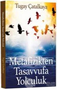 Metafizikten Tasavvufa Yolculuk