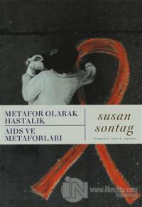 Metafor Olarak Hastalık Aids Ve Metaforları %15 indirimli Susan Sontag