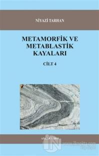 Metamorfik ve Metablastik Kayaları Cilt 4 Niyazi Tarhan