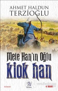 Mete Han'ın Oğlu Kiok Han