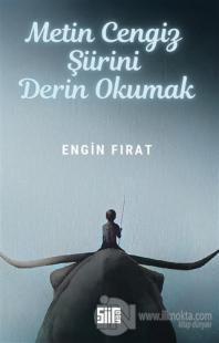 Metin Cengiz Şiirini Derin Okumak