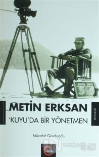 Metin Erksan Kuyu'da Bir Yönetmen (Ciltli)