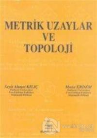 Metrik Uzaylar ve Topoloji