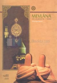 Mevlana Celaleddin-i Rumi İnsanlığın Aynası