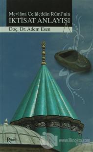 Mevlana Celaleddin Rumi'nin İktisat Anlayışı