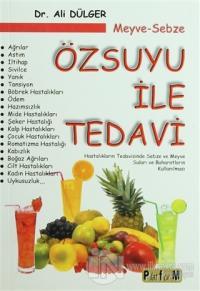 Meyve Sebze Özsuyu ile Tedavi