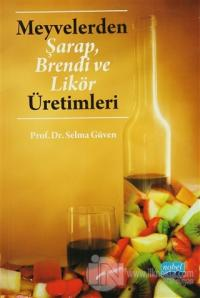 Meyvelerden Şarap, Brendi ve Likör Üretimleri Selma Güven