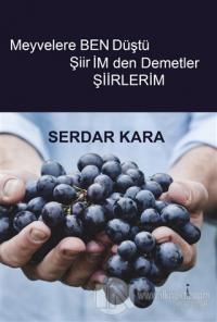 Meyvelere Ben Düştü Şiirimden Demetler
