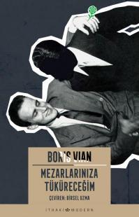 Mezarlarınıza Tüküreceğim Boris Vian