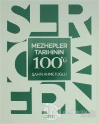 Mezhepler Tarihinin 100'ü