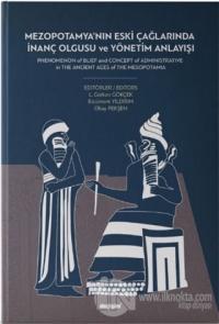 Mezopotamya'nın Eski Çağlarında İnanç Olgusu ve Yönetim Anlayışı