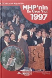 MHP'nin En Uzun Yılı : 1997