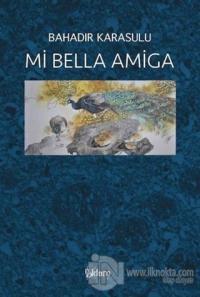 Mi Bella Amiga %25 indirimli Bahadır Karasulu