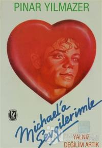 Michael'a Sevgilerimle Yalnız Değilim Artık %10 indirimli Pınar Yılmaz