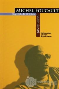 Michel Foucault Güncelliğin Bir Ontolojisi