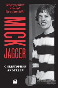 Mick Jagger - Vahşi Yaşamın Ortasında Bir Çılgın Dahi