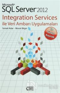 Microsoft SQL Server 2012 Integration Services ile Veri Ambarı Uygulamaları