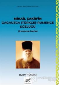 Mihail Çakir'in Gagauzca (Türkçe) - Rumence Sözlüğü (İnceleme-Metin) - (Ciltli)