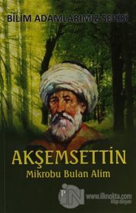 Mikrobu Bulan Alim Akşemsettin
