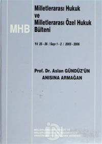 Milletlerarası Hukuk ve Milletlerarası Özel Hukuk Bülteni - Yıl 25-26 / Sayı 1-2 / 2005-2006 (Ciltli)