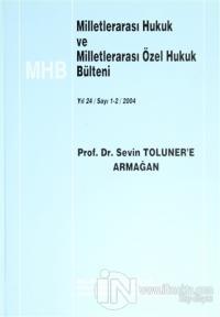 Milletlerarası Hukuk ve Milletlerarası Özel Hukuk Bülteni - Yıl24 / Sayı 1-2 / 2004 (Ciltli)