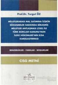 Milletlerarası Mal Satımına İlişkin Sözleşmeler Hakkında Birleşmiş Milletler Antlaşması Cısg İle Türk Borçlar Kanununun İlgili Hükümlerinin Kısa Karşılaştırması