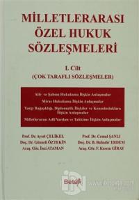 Milletlerarası Özel Hukuk Sözleşmeleri 1. Cilt (Ciltli)
