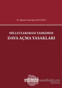 Milletlerarası Tahkimde Dava Açma Yasakları (Ciltli)