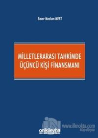 Milletlerarası Tahkimde Üçüncü Kişi Finansmanı (Ciltli)