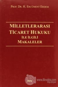 Milletlerarası Ticaret Hukuku İle İlgili Makaleler (Ciltli)