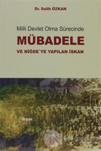 Milli Devlet Olma Sürecinde Mübadele ve Niğde'ye Yapılan İskan