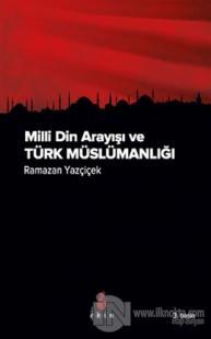 Milli Din Arayışı ve Türk Müslümanlığı %10 indirimli Ramazan Yazçiçek