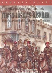 Milli Mücadele Dönemi'nde Yemen-Türkiye İlişkileriİmam Yahya-Mustafa Kemal Paşa Yazışmaları