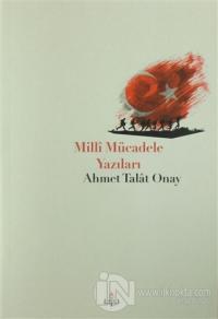 Milli Mücadele Yazıları Ahmet Talat Onay