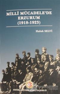 Milli Mücadele'de Erzurum (1918- 1923)