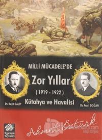 Milli Mücadele'de Zor Yıllar (1919 - 1922)