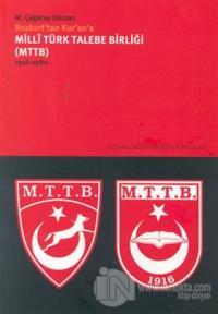 Milli Türk Talebe Birliği (MTTB) 1916 - 1980